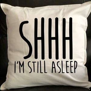 Other - Shhh pillow case